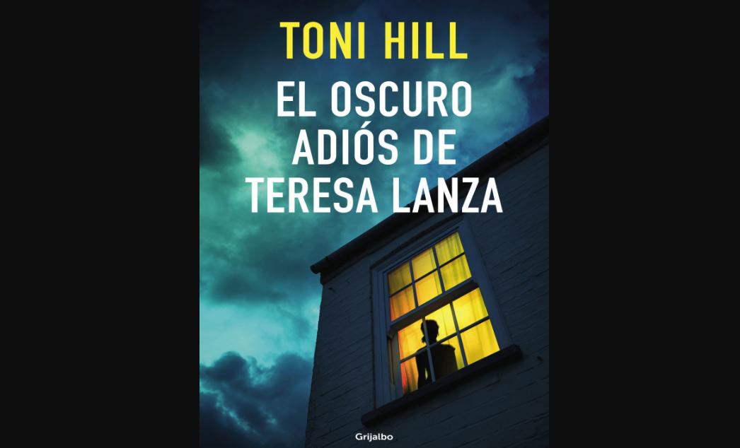 el-oscuro-adios-de-teresa-lanza-un-intenso-thriller-psicologico-de-toni-hill