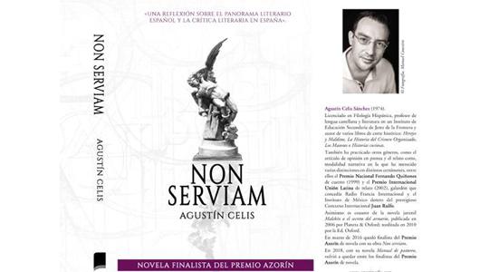 agustin-celis-firma-non-serviam-una-interesante-critica-literaria-que-fue-finalista-del-premio-azorin-de-novela