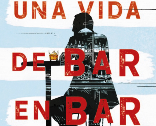 una-vida-de-bar-en-bar-un-retrato-de-la-espana-de-las-ultimas-decadas