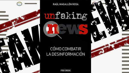 unfaking-news-un-libro-muy-necesario-en-estos-tiempos-de-bulos-y-mentiras