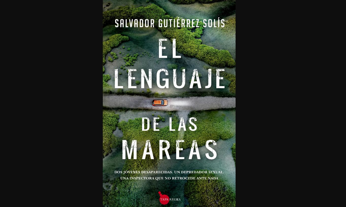 el-lenguaje-de-las-mareas-un-intenso-thriller-de-salvador-gutierrez-solis