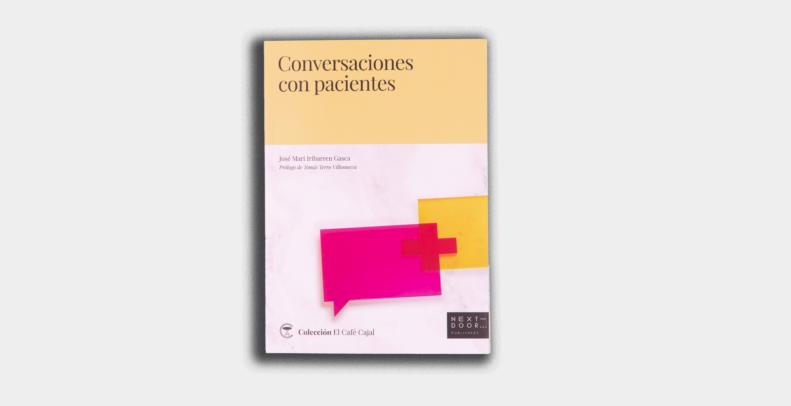 conversaciones-con-pacientes-un-libro-sobre-la-importancia-de-la-comunicacion-en-el-mundo-sanitario