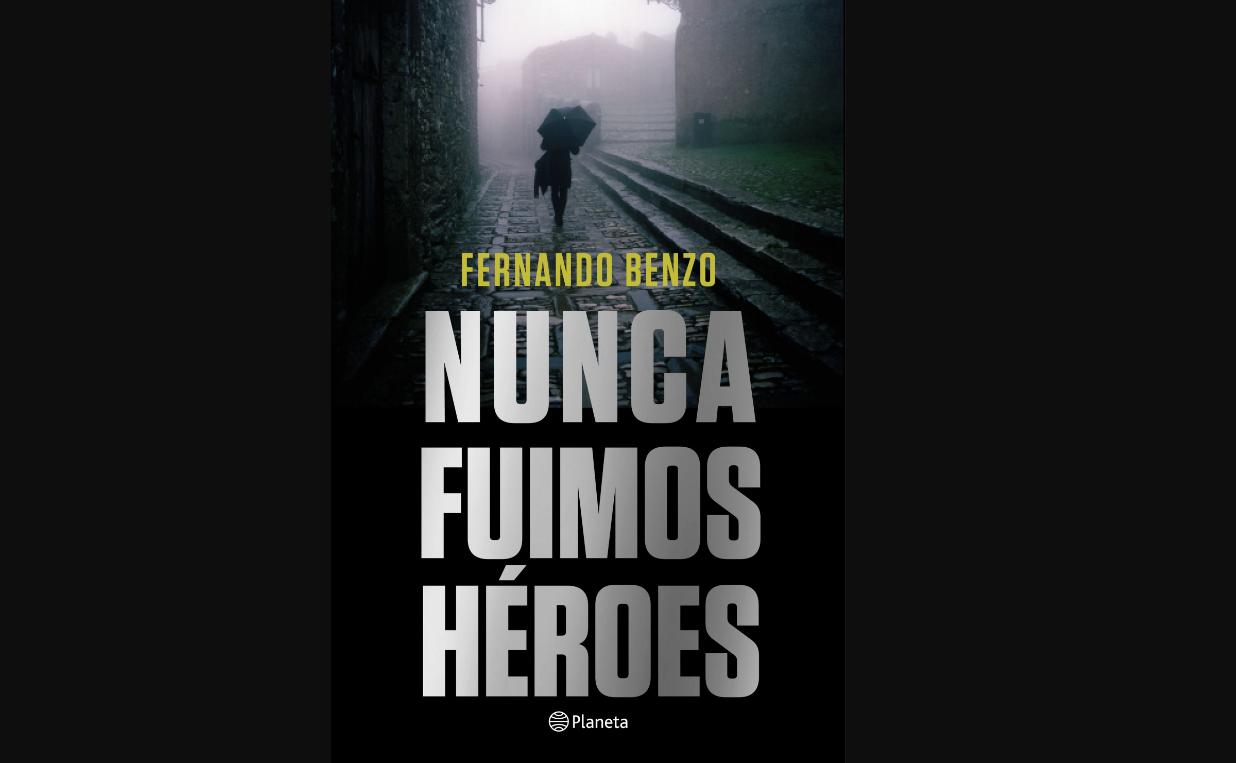 nunca-fuimos-heroes-un-thriller-que-recorre-la-historia-del-terrorismo-de-eta
