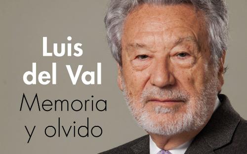 memoria-y-olvido-una-cronica-de-luis-del-val-de-la-historia-reciente-de-espana