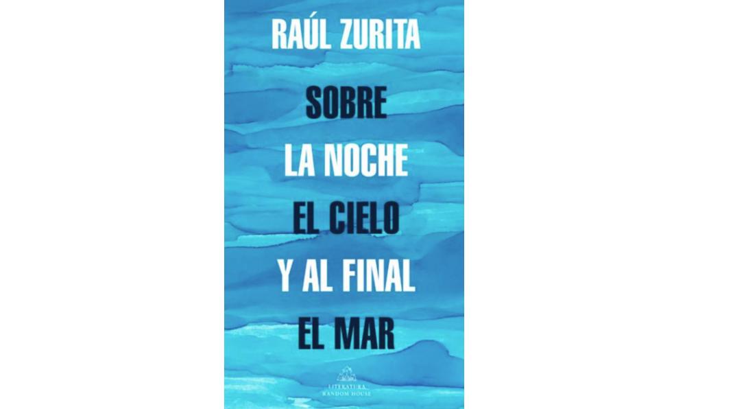 sobre-la-noche-y-el-cielo-y-al-final-el-mar-la-nueva-novela-autobiografica-de-raul-zurita