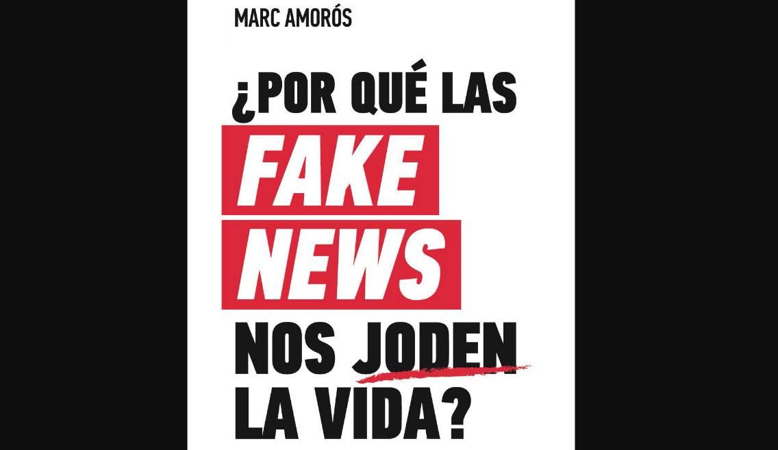 por-que-las-fake-news-nos-joden-la-vida